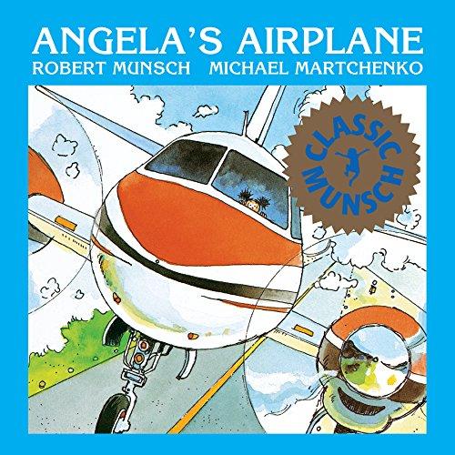 9781550370263: Angela's Airplane (Munsch for Kids)