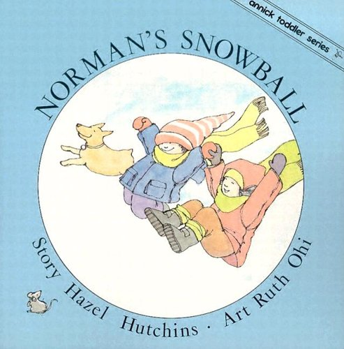 9781550370508: Norman's Snowball (Toddler Series)
