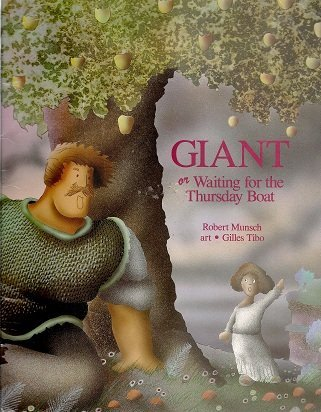 Giant, Or, Waiting for the Thursday Boat: Munsch, Robert