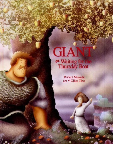 9781550370713: The Giant, or Waiting for the Thursday Boat (Munsch for Kids)