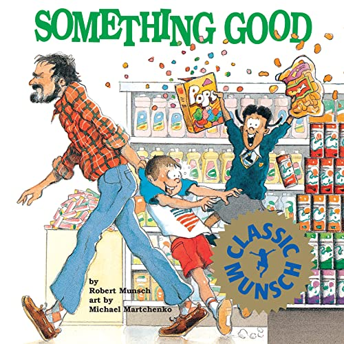 9781550370997: Something Good (Munsch for Kids)