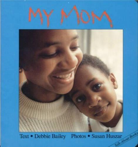 My Mom: Bailey, Debbie