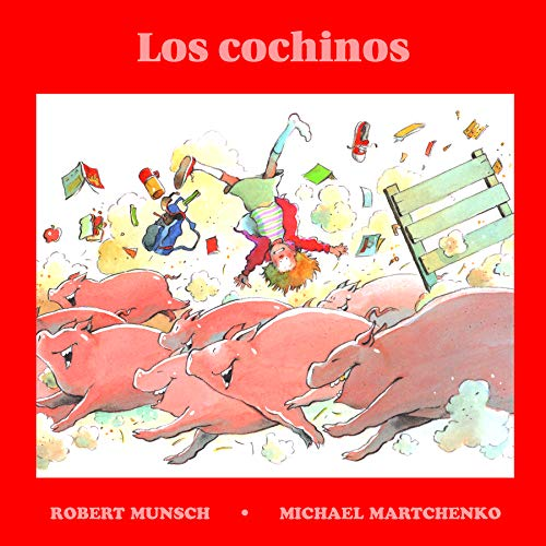 Los cochinos (Spanish Edition) (1550371916) by Robert Munsch