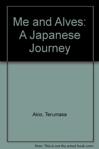 9781550372229: Me and Alves: A Japanese Journey