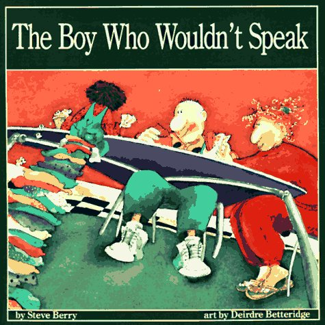 The Boy Who Wouldn't Speak: Berry, Steve