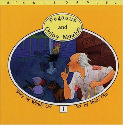 9781550372786: Pegasus and Ooloo Mooloo (The Mickey and Daniel Series)