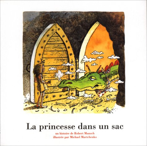 La princesse dans un sac (French Edition) (1550373447) by Munsch, Robert
