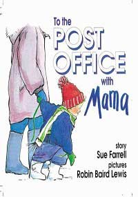 To the Post Office with Mama: Sue Farrell