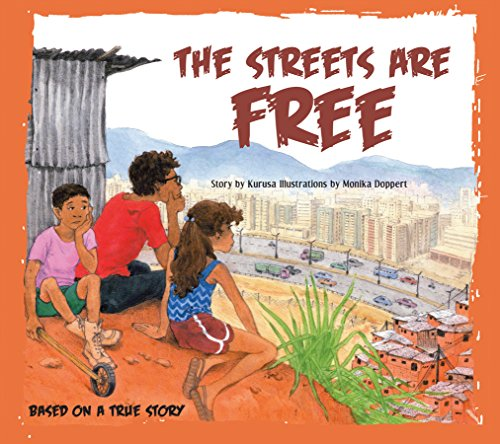 The Streets are Free: Kurusa; Illustrator-Monika Doppert