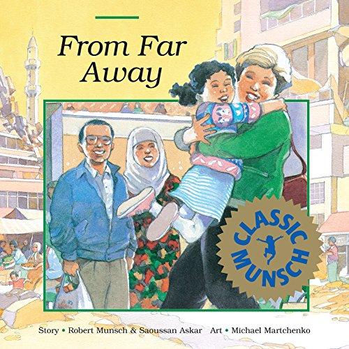 From Far Away (Classic Munsch): Munsch, Robert N.; Martchenko, Michael