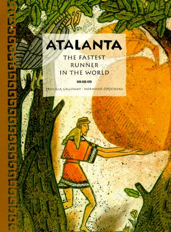 9781550374636: Atalanta: The Fastest Runner in the World (Tales of Ancient Lands)