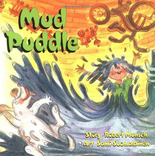 Mud Puddle (Classic Munsch): Munsch, Robert