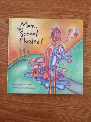 9781550374742: Mom, The School Flooded