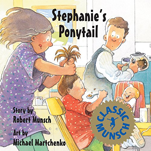 Stephanie's Ponytail (Munsch for Kids) (9781550374841) by Munsch, Robert
