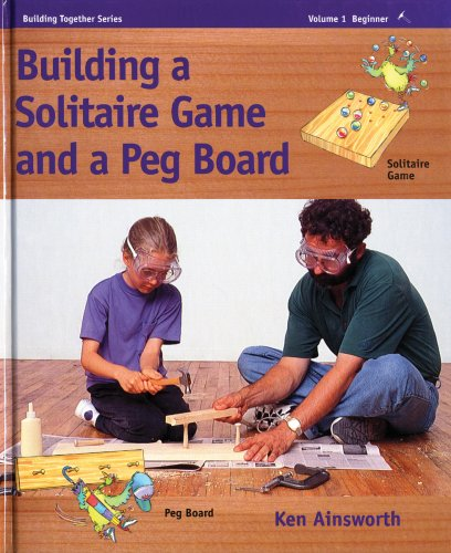 9781550375121: Building a Solitaire Game and a Peg Board: Beginner 1 - One hammer, 'easy' (Building Together Series)