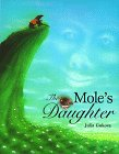 9781550375244: The Mole's Daughter: An Adaptation of a Korean Folktale