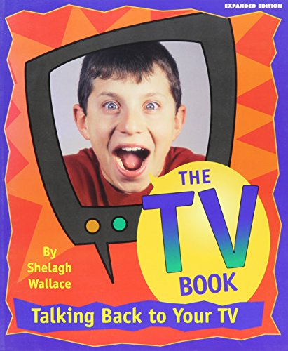 The TV Book: The Kid's Guide to Talking Back: Wallace, Shelagh