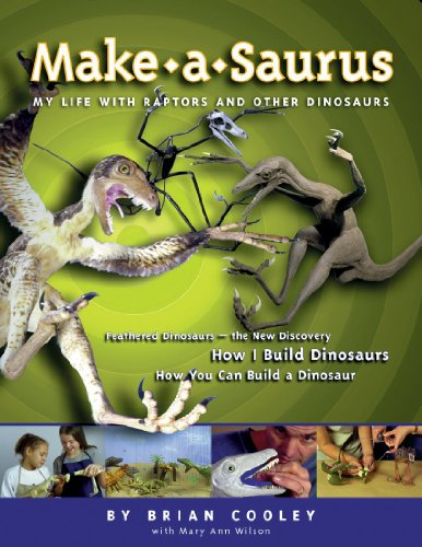 9781550376449: Make-A-Saurus: My Life with Raptors and Other Dinosaurs (Dinosaur Crafts S)