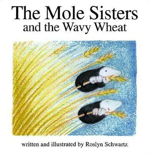 9781550376609: The Mole Sisters and Wavy Wheat