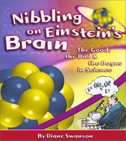 9781550376876: Nibbling on Einstein's Brain: The Good, the Bad and the Bogus in Science