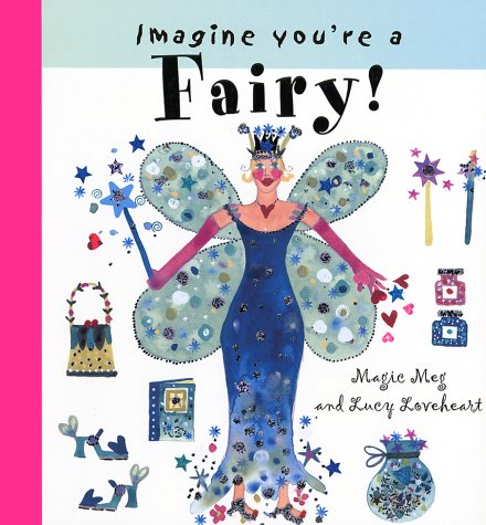 9781550377422: Imagine You're a Fairy! (Imagine This!)