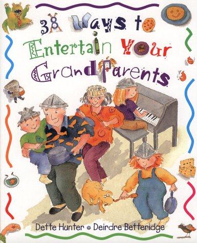 9781550377484: 38 Ways to Entertain Your Grandparents