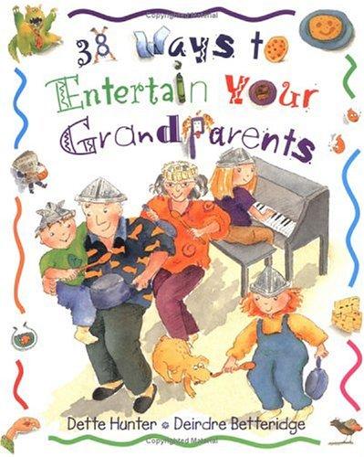 9781550377491: 38 Ways to Entertain Your Grandparents