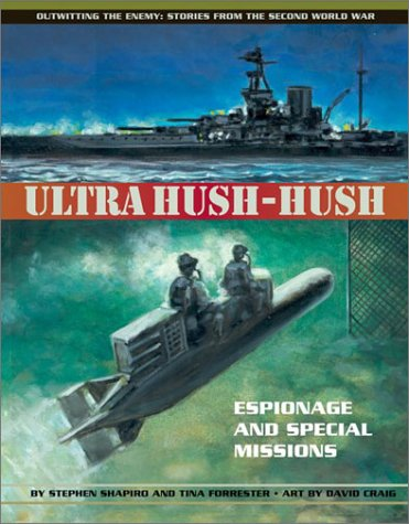 9781550377798: Ultra Hush-hush: Espionage and Special Missions (Outwitting the Enemy: Stories from World War II)