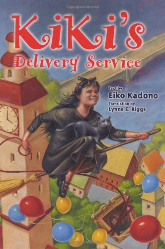 Kiki's Delivery Service: Eiko Kadono; Illustrator-Akiko Hayashi; Translator-Lynne E. Riggs