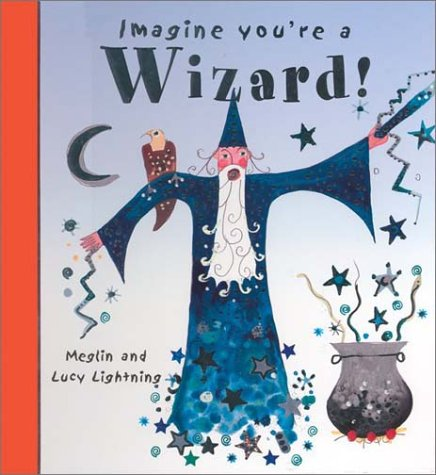 9781550377927: Imagine You're a Wizard (Imagine This)