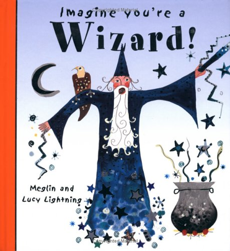 9781550377934: Imagine You're a Wizard (Imagine This)