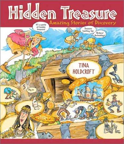 Hidden Treasures: Amazing Stories of Discovery (Hidden! Series): Holdcroft, Tina