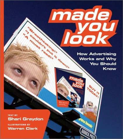 9781550378146: Made You Look: How Advertising Works and Why You Should Know