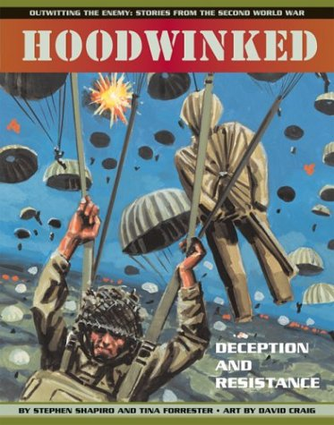 Hoodwinked: Deception and Resistance (Outwitting the Enemy: Stories from World War II): Shapiro, ...