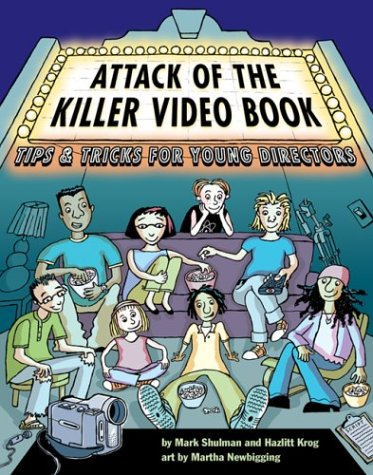 9781550378405: Attack of the Killer Video Book: Tips and Tricks for Young Directors