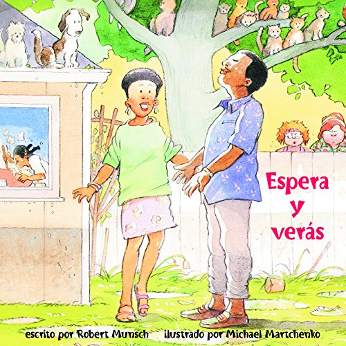 Espera y verás (Spanish Edition) (1550378724) by Robert Munsch