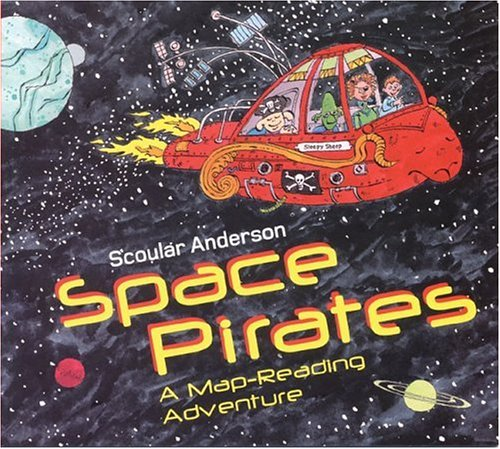 Space Pirates: A Map-Reading Adventure: Anderson, Scoular