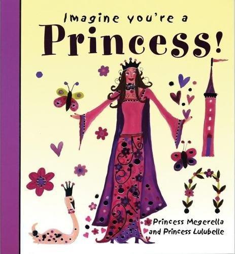 9781550379204: Imagine You're a Princess (Imagine This!)