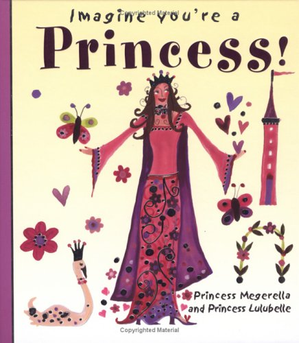 9781550379211: Imagine You're a Princess! (Imagine This!)