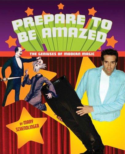 Prepare to Be Amazed: The Geniuses of Modern Magic