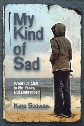 9781550379402: My Kind of Sad: What It's Like to Be Young and Depressed