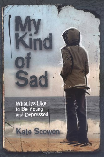 9781550379419: My Kind of Sad: What It's Like to Be Young and Depressed