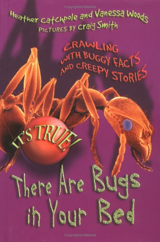 9781550379518: It's True! There are Bugs in Your Bed