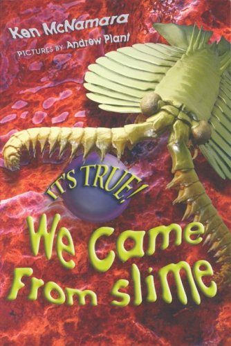Its True!: Its True! We Came from Slime