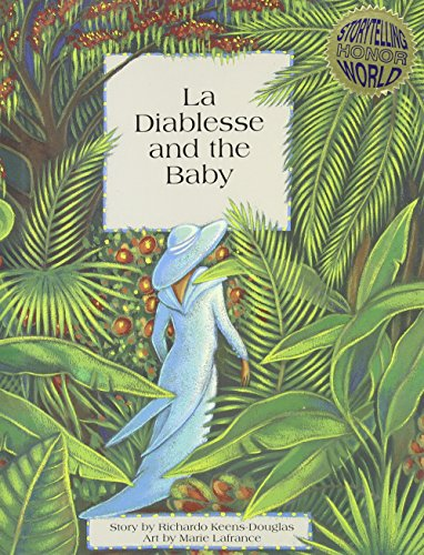 LA DIABLESSE AND THE BABY. A CARIBBEAN FOLKTALE AS TOLD BY RICHARDO KEENS-DOUGLAS, ILLUSTRATED BY ...