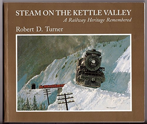 9781550390636: Steam on the Kettle Valley: A railway heritage remembered