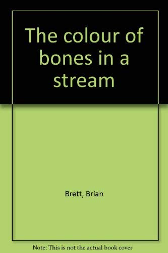 The Colour of Bones in a Stream (Signed)