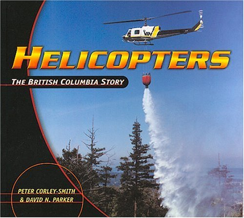 9781550390940: Helicopters: The British Columbia Story