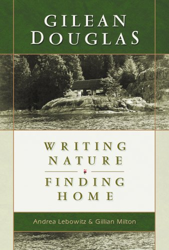 9781550390964: Gilean Douglas: Writing Nature, Finding Home