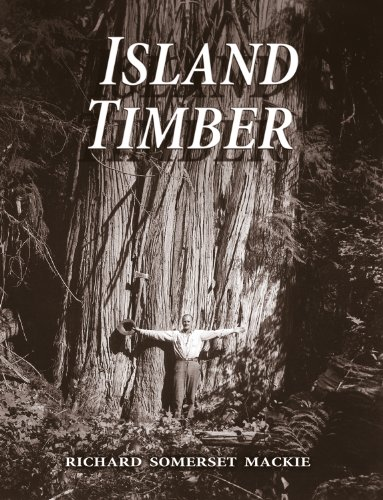 Island Timber: A Social History of the: MacKie, Richard Somerset
